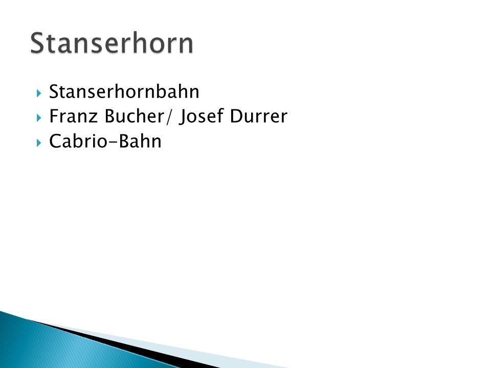 Stanserhorn Stanserhornbahn Franz Bucher/ Josef Durrer Cabrio-Bahn