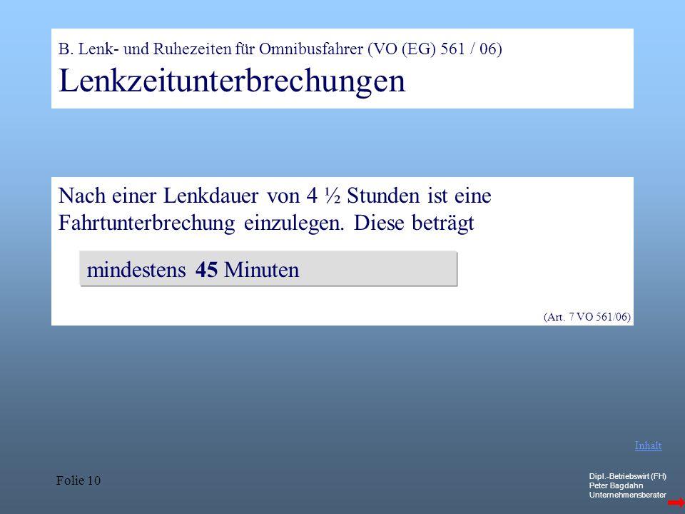 B. Lenk- und Ruhezeiten für Omnibusfahrer (VO (EG) 561 / 06) Lenkzeitunterbrechungen