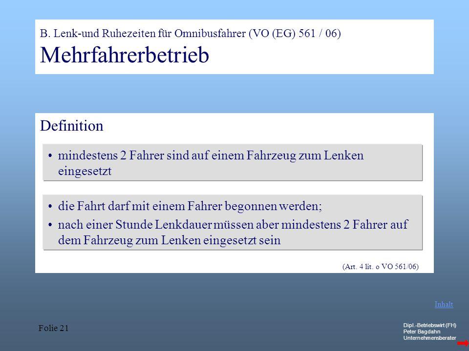 B. Lenk-und Ruhezeiten für Omnibusfahrer (VO (EG) 561 / 06) Mehrfahrerbetrieb