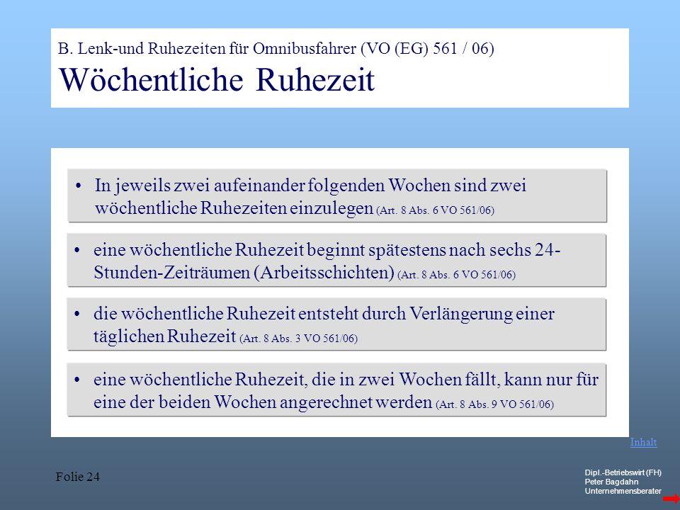 B. Lenk-und Ruhezeiten für Omnibusfahrer (VO (EG) 561 / 06) Wöchentliche Ruhezeit