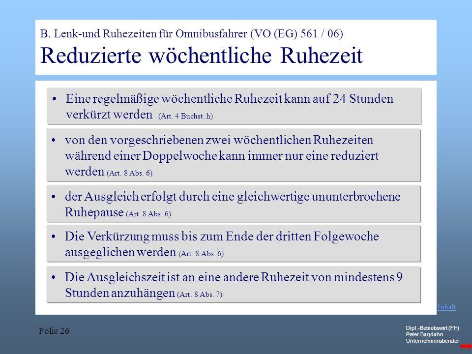 B. Lenk-und Ruhezeiten für Omnibusfahrer (VO (EG) 561 / 06) Reduzierte wöchentliche Ruhezeit