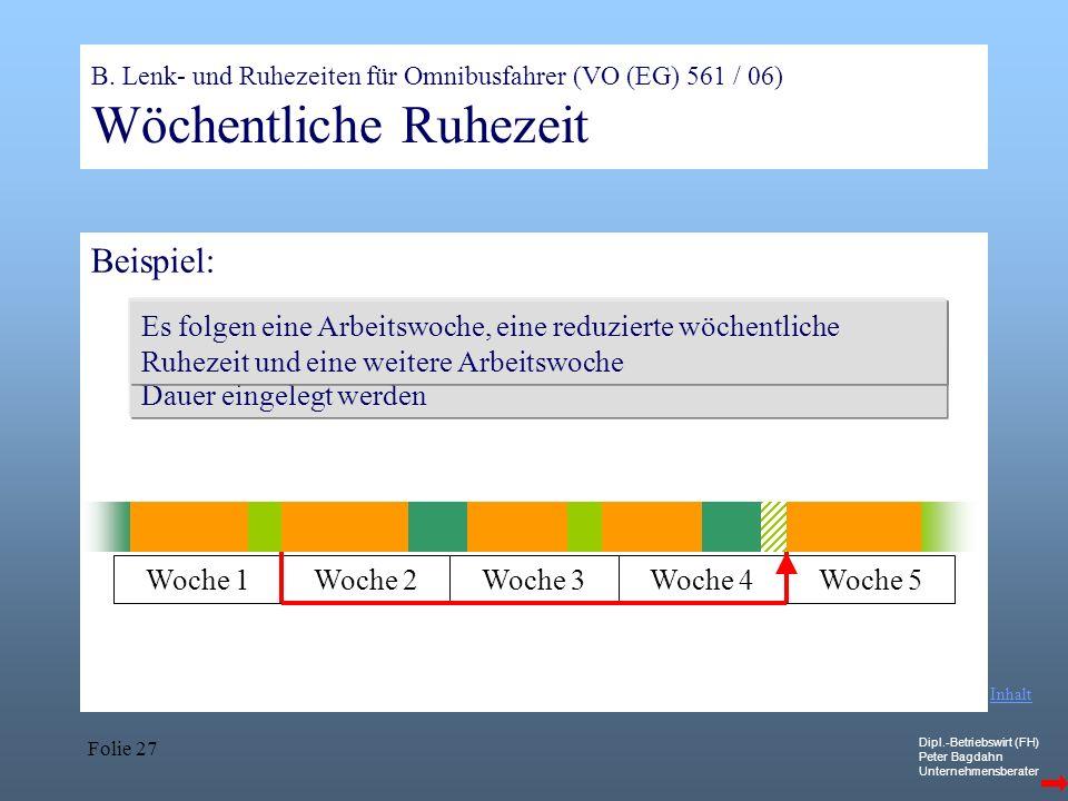 B. Lenk- und Ruhezeiten für Omnibusfahrer (VO (EG) 561 / 06) Wöchentliche Ruhezeit