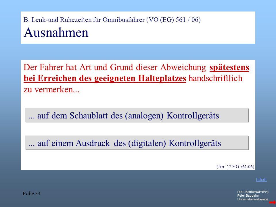 B. Lenk-und Ruhezeiten für Omnibusfahrer (VO (EG) 561 / 06) Ausnahmen