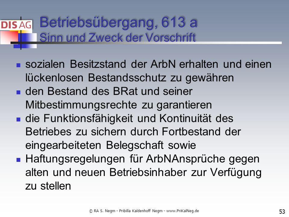 Betriebsübergang, 613 a Sinn und Zweck der Vorschrift