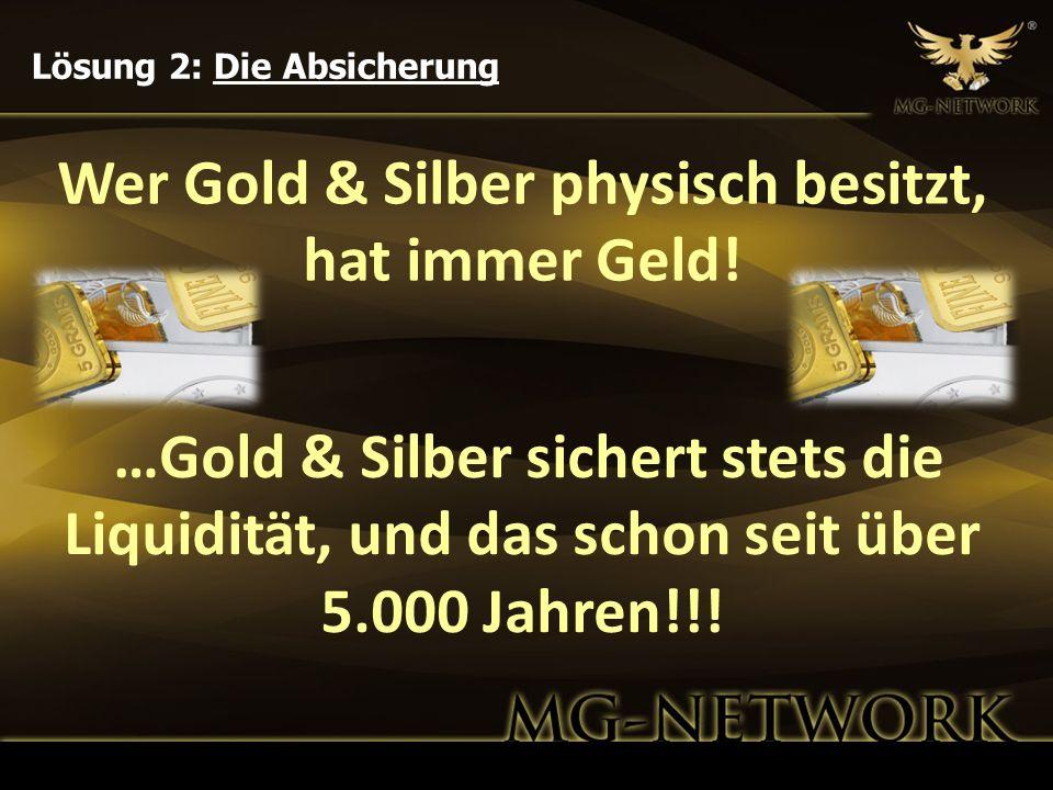 Wer Gold & Silber physisch besitzt, hat immer Geld!