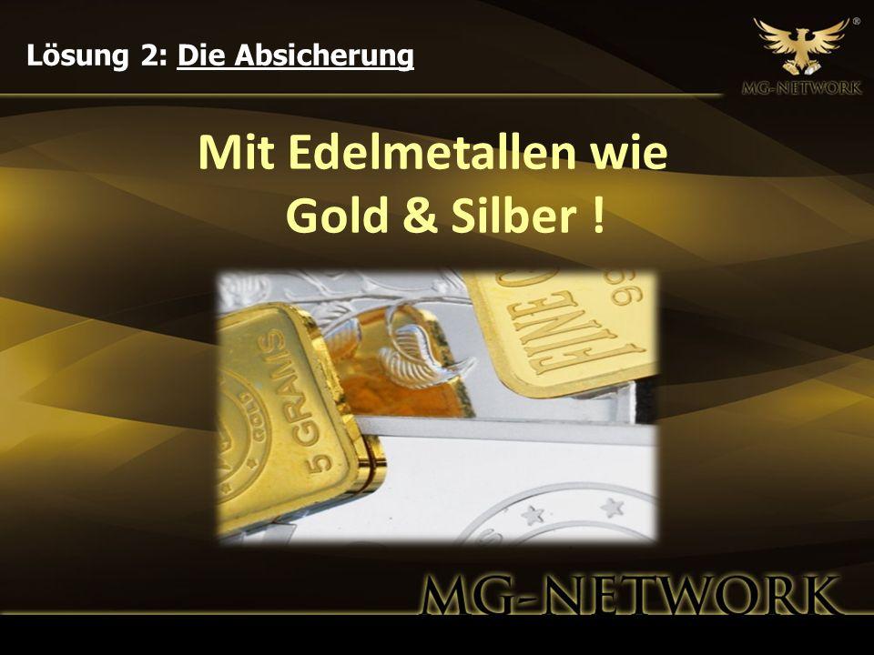 Mit Edelmetallen wie Gold & Silber !