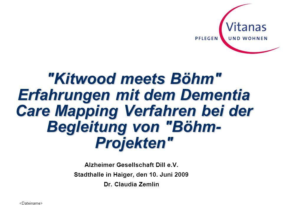 Kitwood meets Böhm Erfahrungen mit dem Dementia Care Mapping Verfahren bei der Begleitung von Böhm-Projekten