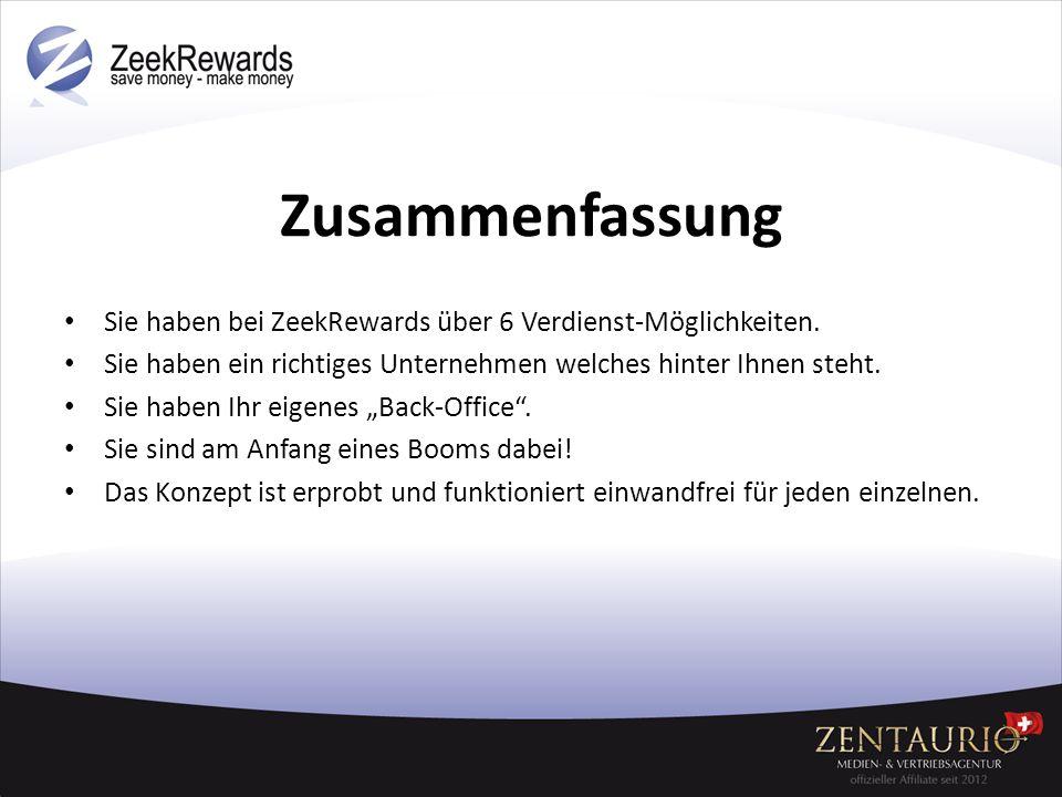 Zusammenfassung Sie haben bei ZeekRewards über 6 Verdienst-Möglichkeiten. Sie haben ein richtiges Unternehmen welches hinter Ihnen steht.