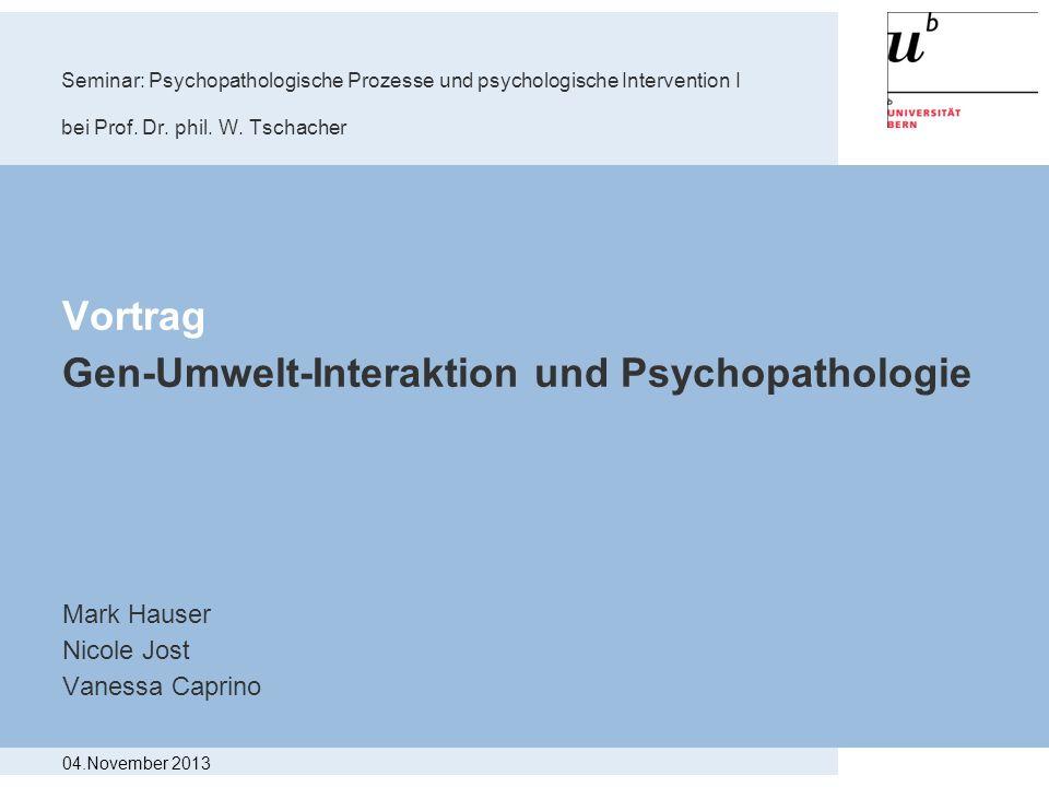 Gen-Umwelt-Interaktion und Psychopathologie