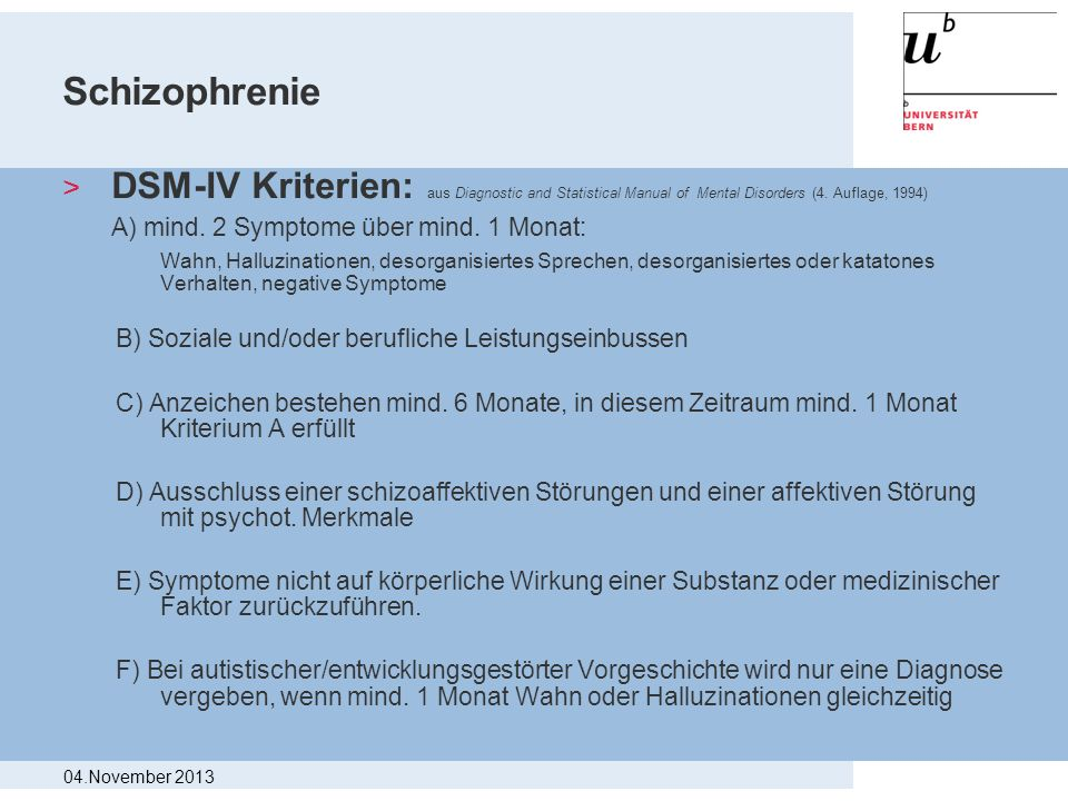 Schizophrenie DSM-IV Kriterien: aus Diagnostic and Statistical Manual of Mental Disorders (4. Auflage, 1994)