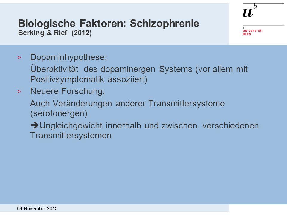 Biologische Faktoren: Schizophrenie Berking & Rief (2012)