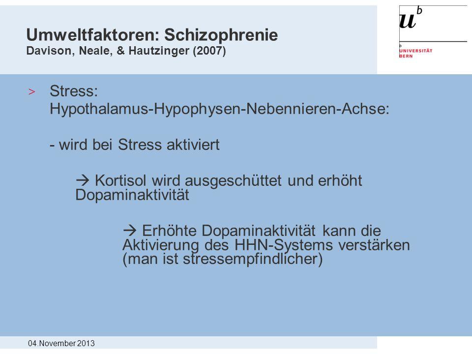 Umweltfaktoren: Schizophrenie Davison, Neale, & Hautzinger (2007)