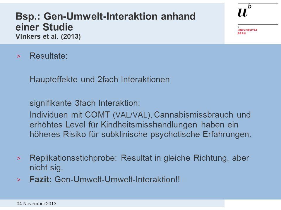 Bsp.: Gen-Umwelt-Interaktion anhand einer Studie Vinkers et al. (2013)