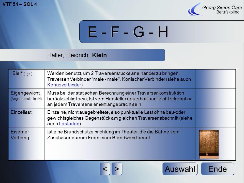 E - F - G - H < > Auswahl Ende Haller, Heidrich, Klein