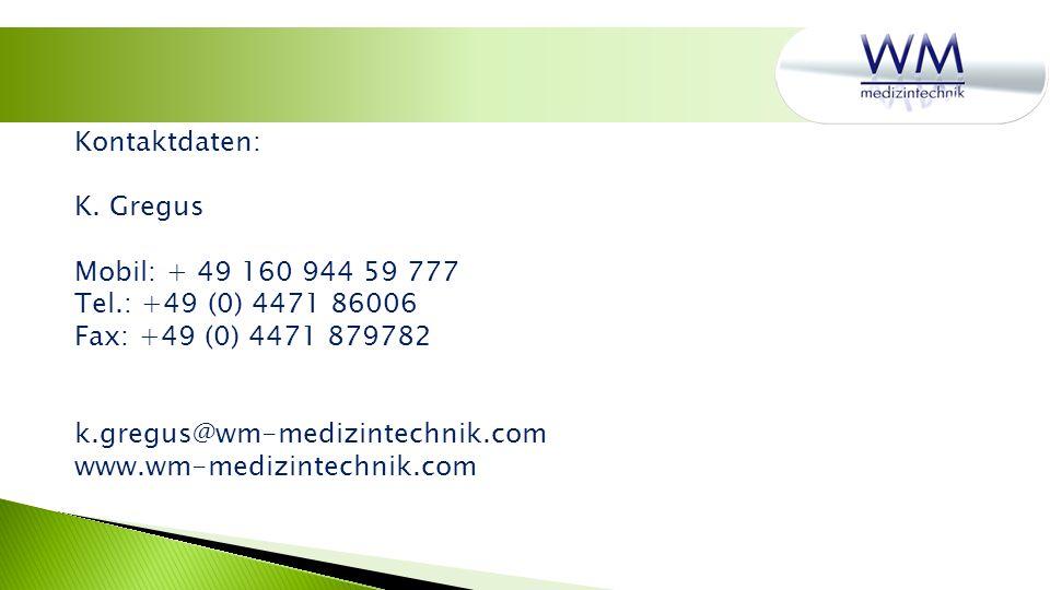 Kontaktdaten: K. Gregus. Mobil: + 49 160 944 59 777. Tel.: +49 (0) 4471 86006. Fax: +49 (0) 4471 879782.