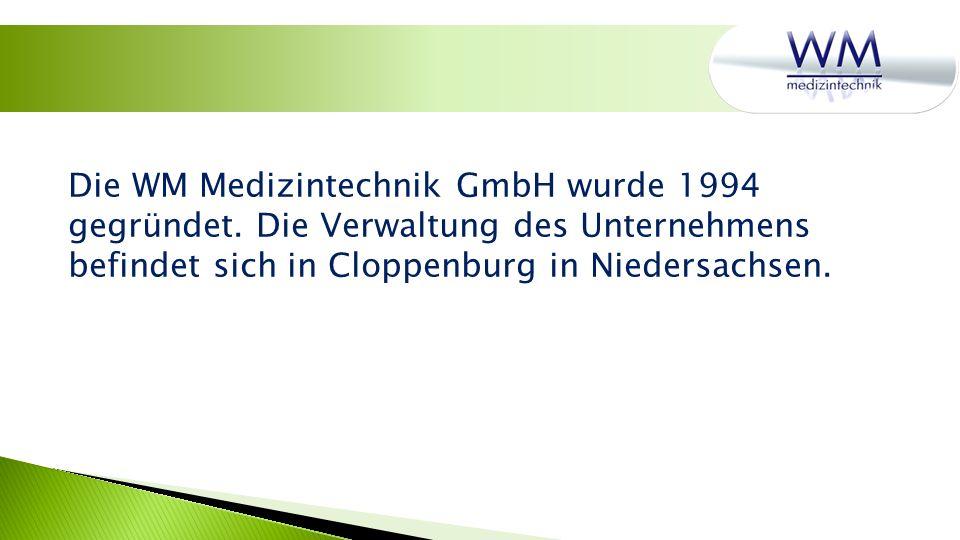 Die WM Medizintechnik GmbH wurde 1994 gegründet