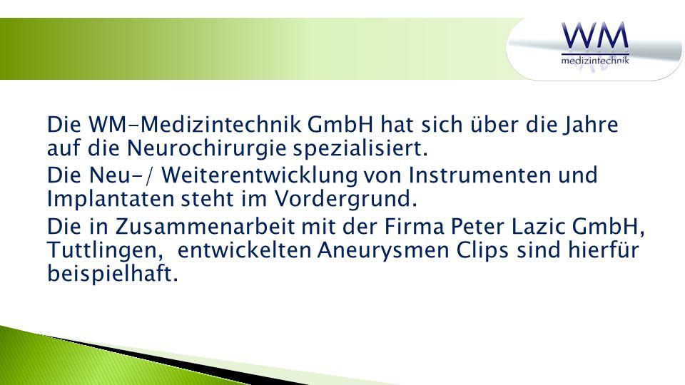 Die WM-Medizintechnik GmbH hat sich über die Jahre auf die Neurochirurgie spezialisiert.
