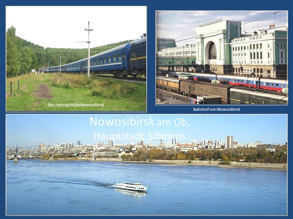 Nowosibirsk am Ob, Hauptstadt Sibiriens Der Zarengold bei Nowosibirsk