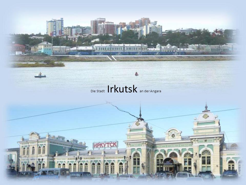 Die Stadt Irkutsk an der Angara