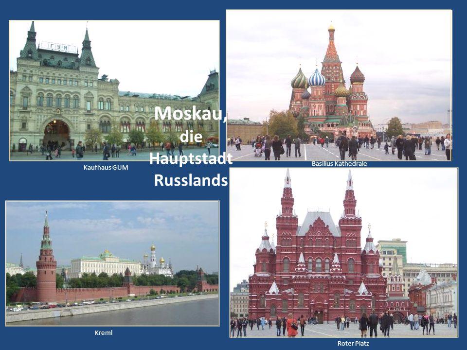 die Hauptstadt Russlands