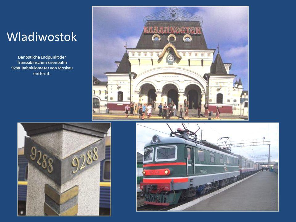 Wladiwostok Der östliche Endpunkt der Transsibirischen Eisenbahn