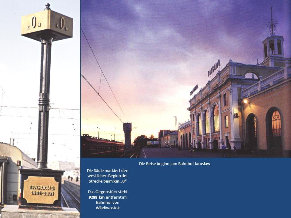 Die Reise beginnt am Bahnhof Jaroslaw