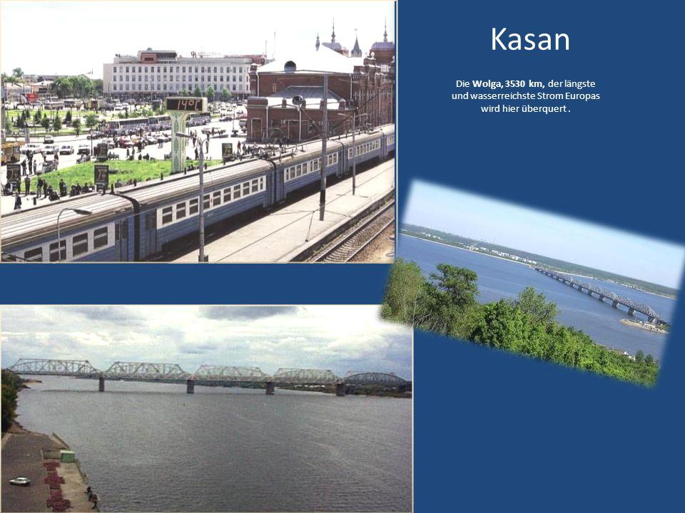 Kasan Die Wolga, 3530 km, der längste und wasserreichste Strom Europas wird hier überquert .
