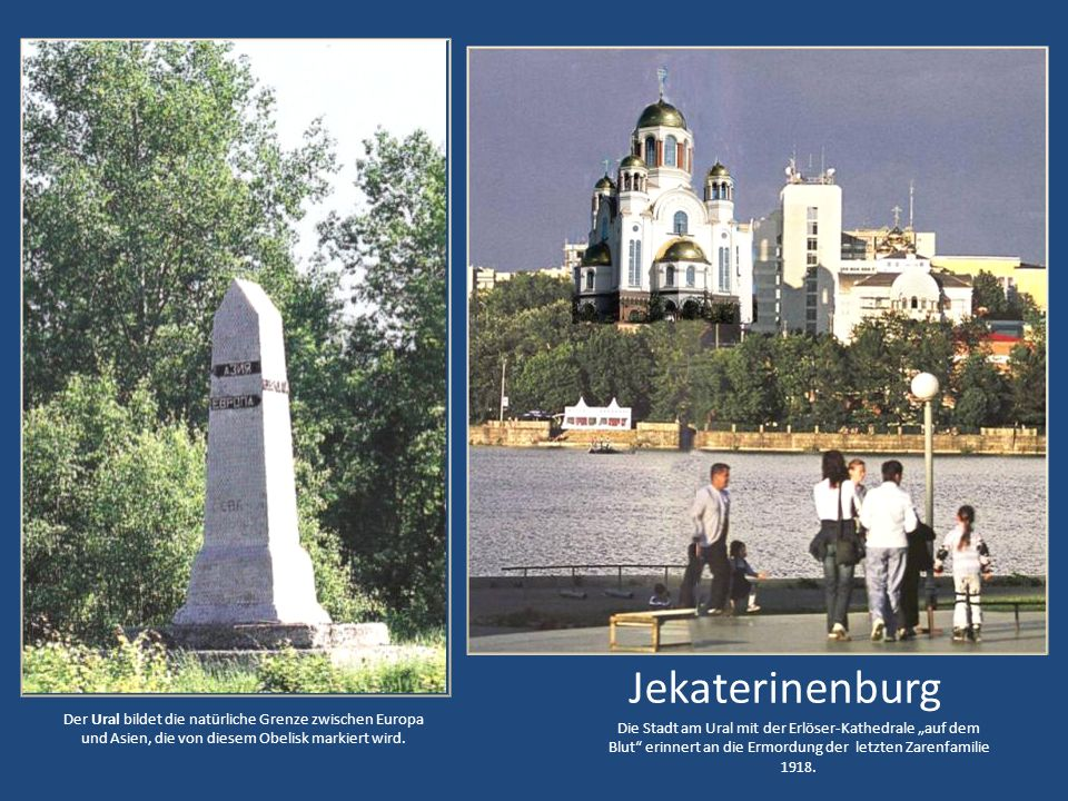 JekaterinenburgDer Ural bildet die natürliche Grenze zwischen Europa und Asien, die von diesem Obelisk markiert wird.
