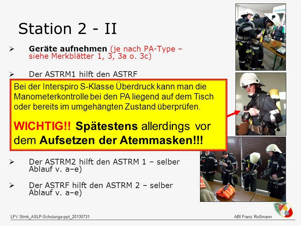 Station 2 - II Geräte aufnehmen (je nach PA-Type – siehe Merkblätter 1, 3, 3a o. 3c) Der ASTRM1 hilft den ASTRF.