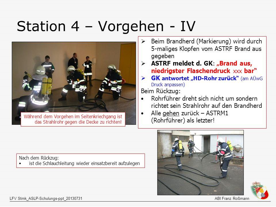 Station 4 – Vorgehen - IV Beim Brandherd (Markierung) wird durch 5-maliges Klopfen vom ASTRF Brand aus gegeben.