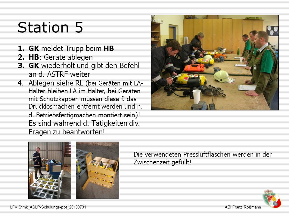 Station 5 GK meldet Trupp beim HB HB: Geräte ablegen