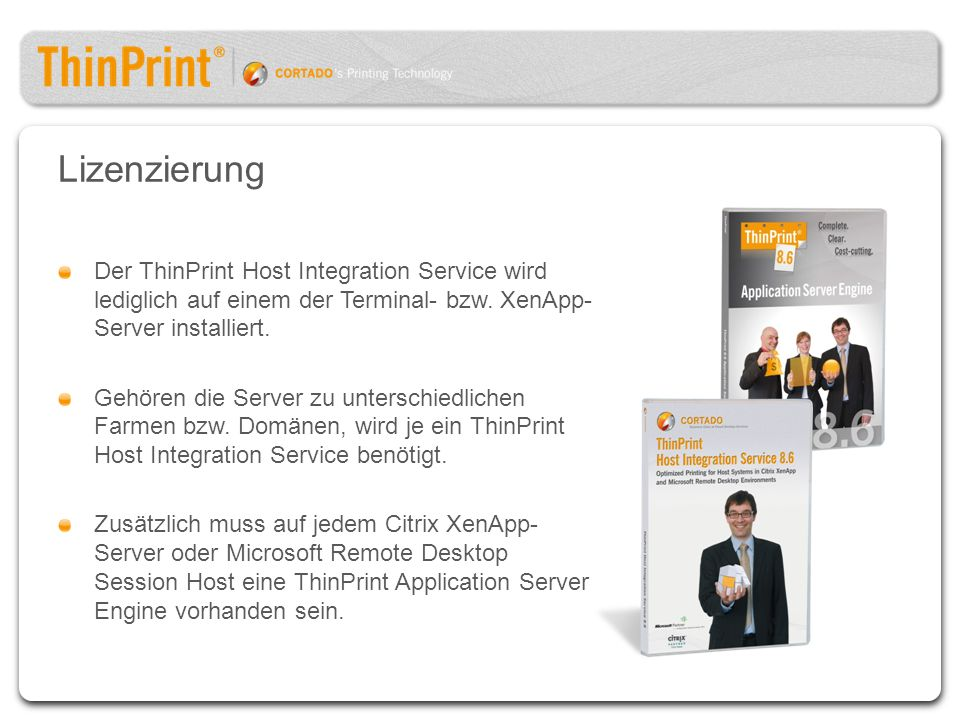 Lizenzierung Der ThinPrint Host Integration Service wird lediglich auf einem der Terminal- bzw. XenApp-Server installiert.