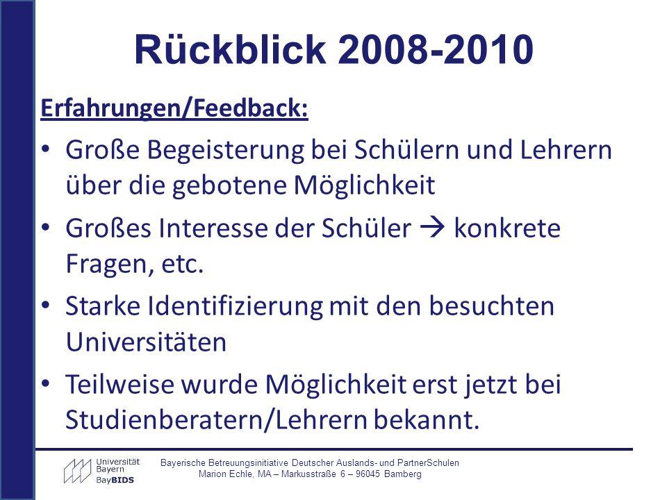 Rückblick 2008-2010 Erfahrungen/Feedback: Große Begeisterung bei Schülern und Lehrern über die gebotene Möglichkeit.