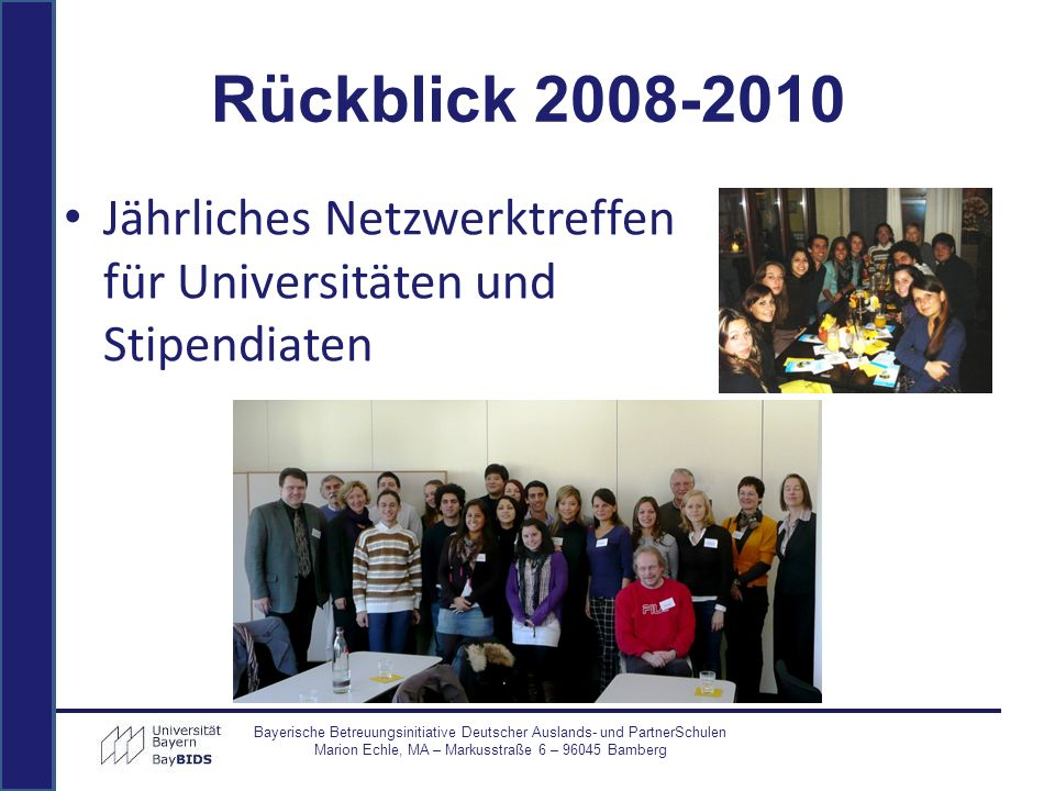 Rückblick 2008-2010 Jährliches Netzwerktreffen für Universitäten und Stipendiaten.
