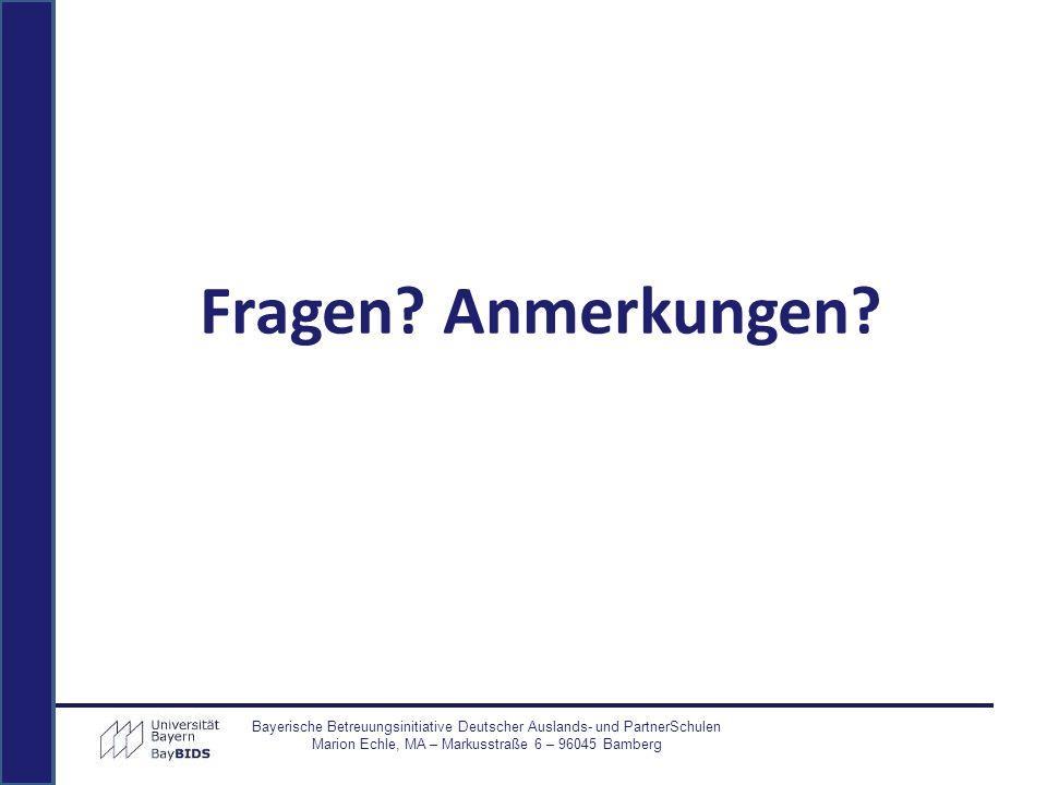 Fragen. Anmerkungen. Bayerische Betreuungsinitiative Deutscher Auslands- und PartnerSchulen.