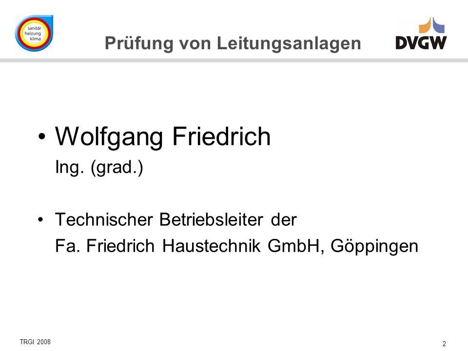 Wolfgang Friedrich Ing. (grad.) Technischer Betriebsleiter der
