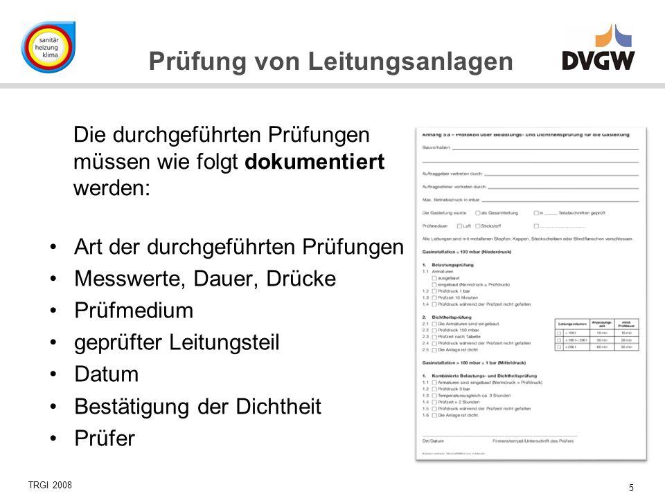 Die durchgeführten Prüfungen müssen wie folgt dokumentiert werden: