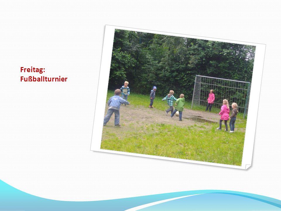 Freitag: Fußballturnier