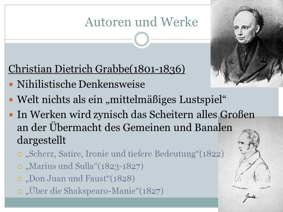 Autoren und Werke Christian Dietrich Grabbe(1801-1836)