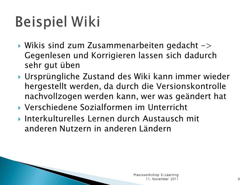 Beispiel Wiki Wikis sind zum Zusammenarbeiten gedacht -> Gegenlesen und Korrigieren lassen sich dadurch sehr gut üben.