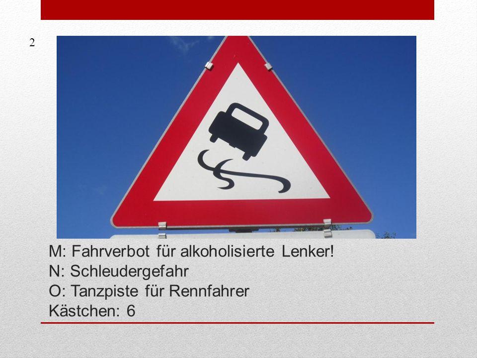 2 M: Fahrverbot für alkoholisierte Lenker.
