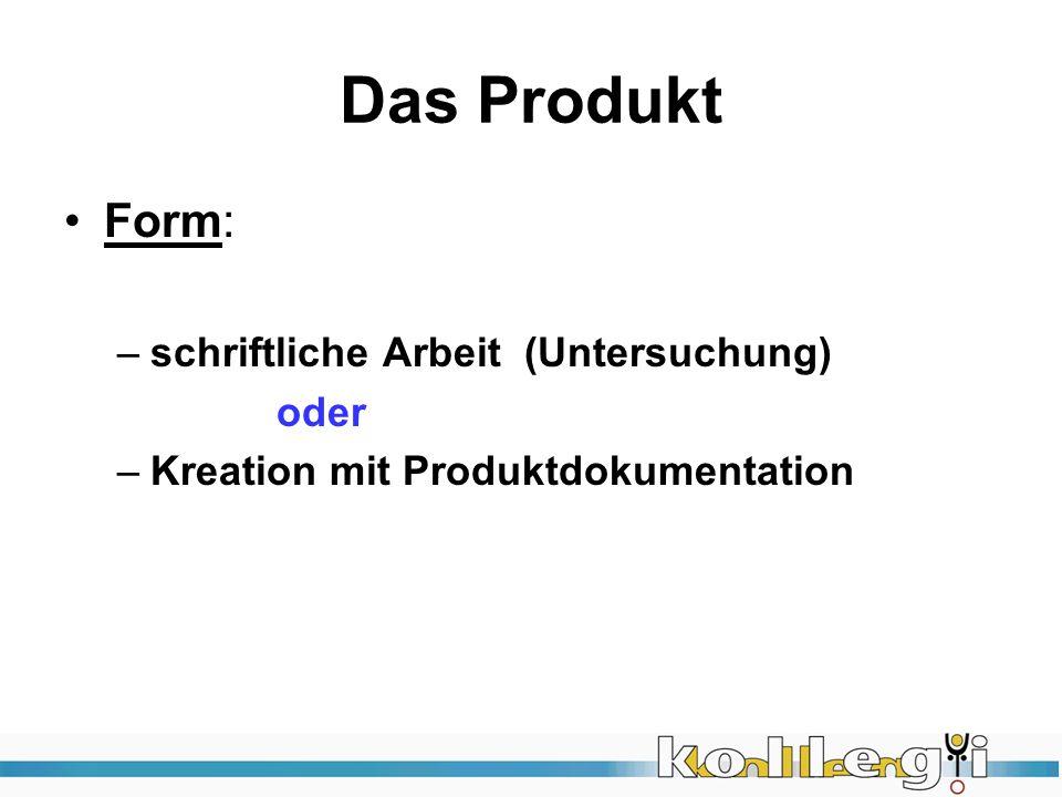 Das Produkt Form: schriftliche Arbeit (Untersuchung) oder