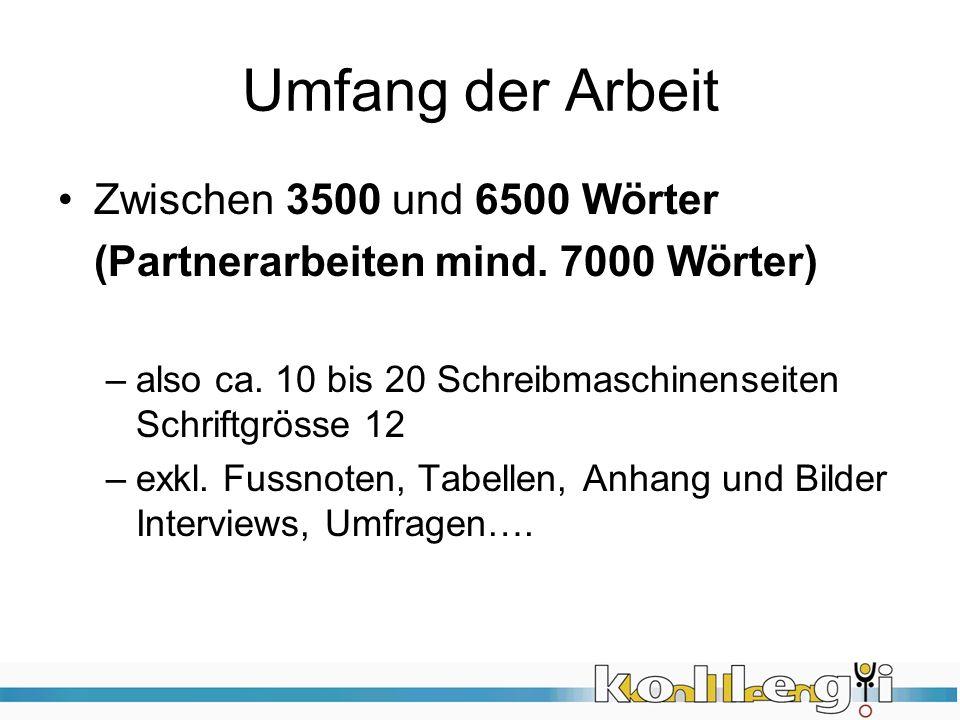 Umfang der Arbeit Zwischen 3500 und 6500 Wörter