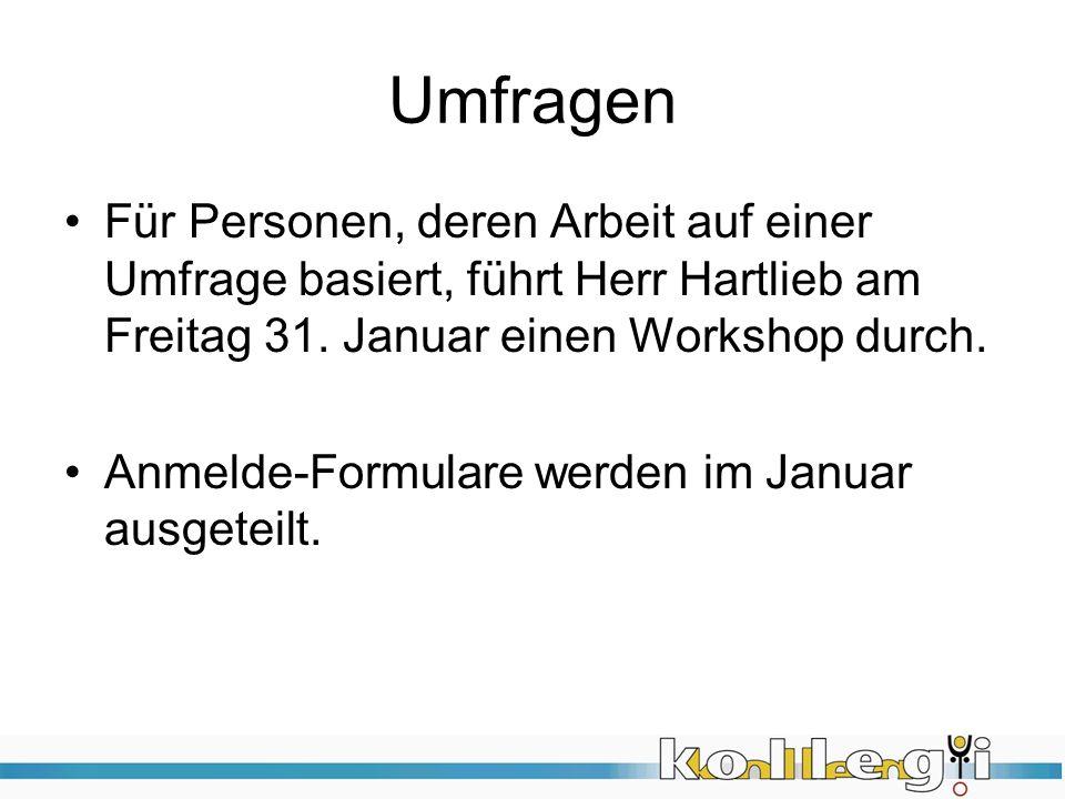 Umfragen Für Personen, deren Arbeit auf einer Umfrage basiert, führt Herr Hartlieb am Freitag 31. Januar einen Workshop durch.