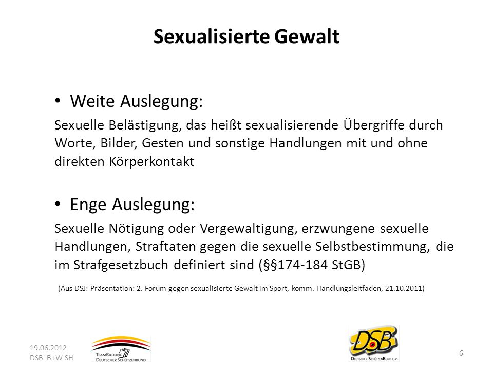 Sexualisierte Gewalt Weite Auslegung: Enge Auslegung: