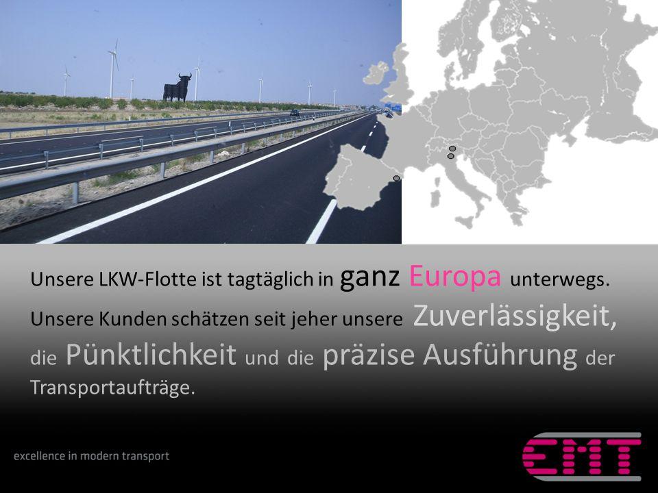 Unsere LKW-Flotte ist tagtäglich in ganz Europa unterwegs