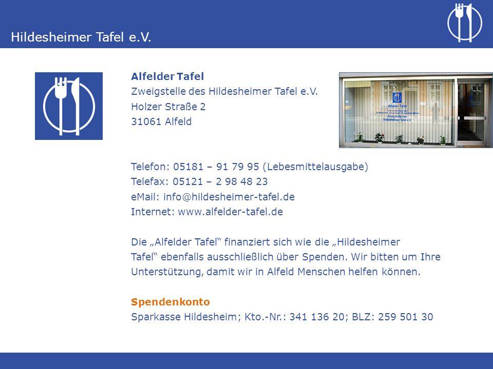 Alfelder Tafel Zweigstelle des Hildesheimer Tafel e.V. Holzer Straße 2. 31061 Alfeld. Telefon: 05181 – 91 79 95 (Lebesmittelausgabe)