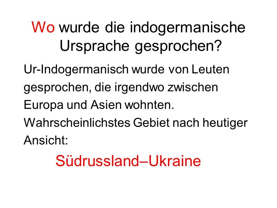 Wo wurde die indogermanische Ursprache gesprochen