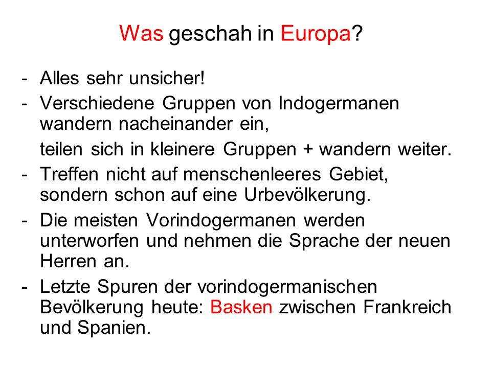 Was geschah in Europa Alles sehr unsicher!