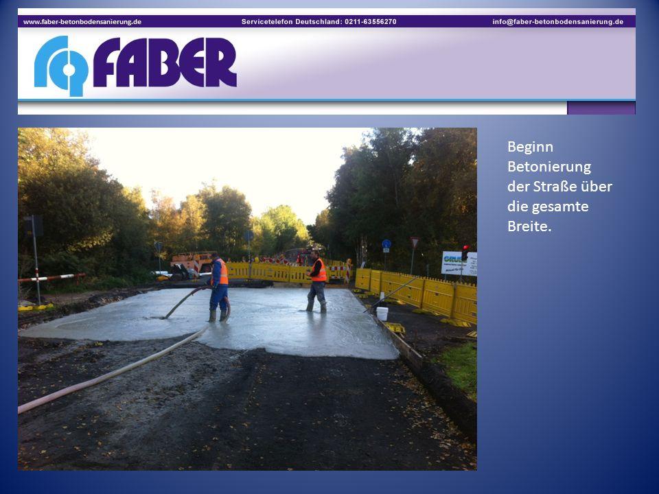 Beginn Betonierung der Straße über die gesamte Breite.